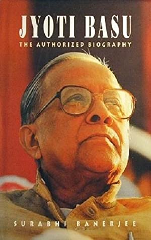 Jyoti Basu: The Authorized Biography