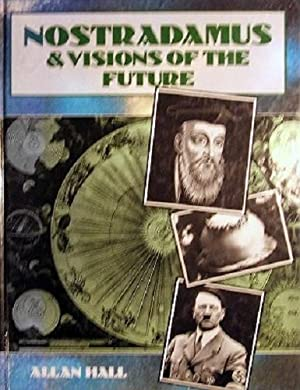 Nostradamus And Visions Of The Future