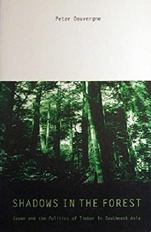 Shadows In The Forest: Japan And The: Dauvergne Peter