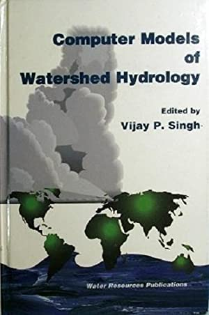 Computer Models Of Watershed Hydrology: Singh Vijay P