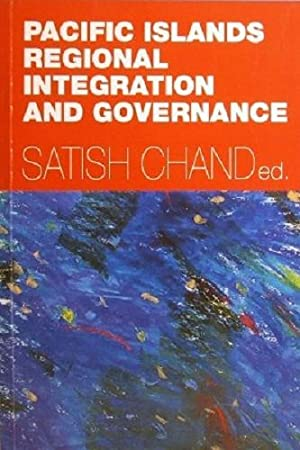 Pacific Islands Regional Integration And Governance: Chand Satish