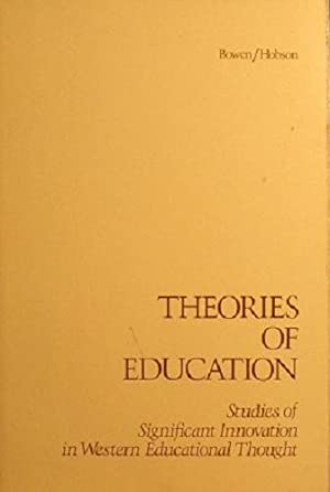 Theories Of Education: Bowen James; Hobson