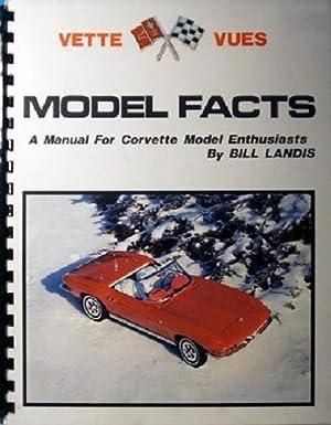 Vette Vues-Model Facts: A Manual for Corvette: Landis Bill