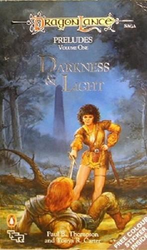 Darkness And Light: Dragon Lane,Preludes, Volume One: Thompson Paul B; Carter Tonya R.