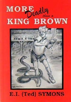 More Deadly Than A King Brown: Symons E. I.