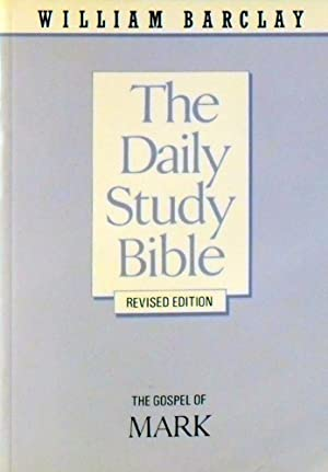 The Daily Study Bible: The Gospel Of Mark