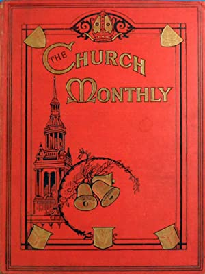 The Church Monthly: An Illustrated Magazine For Home Reading