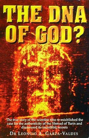 The DNA Of God: Garza Valdes Leoncio A