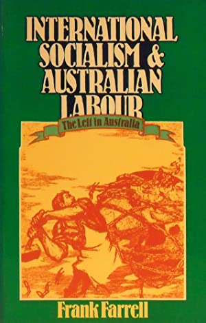 International Socialism And Australian Labour: The Left In Australia, 1919-1939.