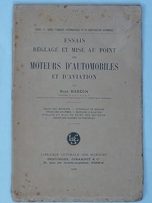 Essais Reglage et Mise au Point des Moturs d'Automobiles et d'Aviation.: BARDIN, Rene.