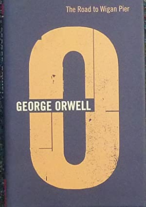 Road Wigan Pier by Orwell George - AbeBooks