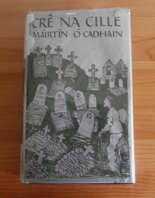 Cre Na Cille O'Cadhain, Mairtin Very Good Hardcover First Edition. This is the true first edition, first printing (first impression) First printing statement to the copyright page [An Chead Chlo, 1949]