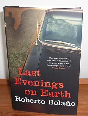 Last Evenings on Earth: Bolano, Roberto
