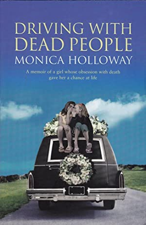 DRIVING WITH DEAD PEOPLE. A memoir of a girl whose obsession with death gave her a chance at life.