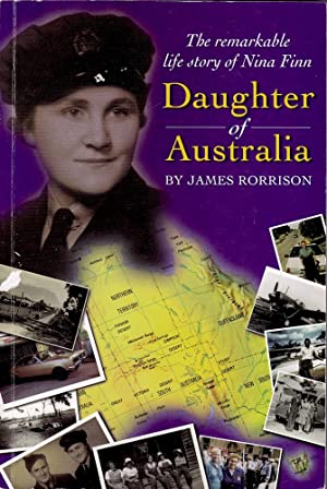 DAUGHTER OF AUSTRALIA. The remarkable life story of Nina Finn.