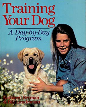 TRAINING YOUR DOG. A Day-by-Day Program.