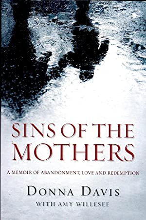 SINS OF THE MOTHERS. A Memoir of Abandonment, Love and Redemption.