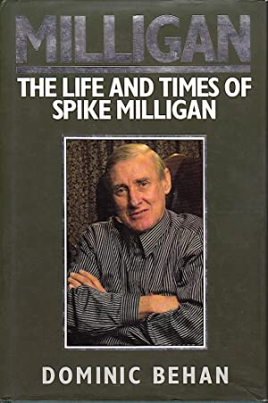 MILLIGAN: The LIFE AND TIMES OF SPIKE MILLIGAN.