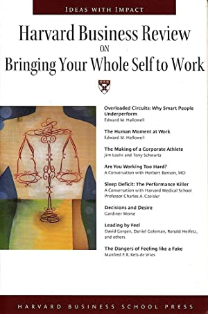 HARVARD BUSINESS REVIEW ON BRINGING YOUR WHOLE SELF TO WORK, The.