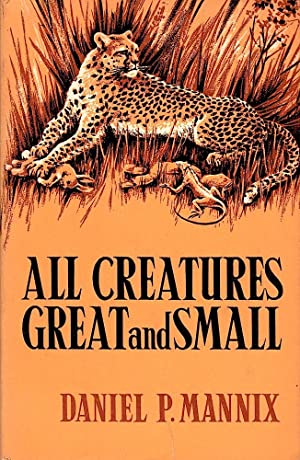 ALL CREATURES GREAT AND SMALL.