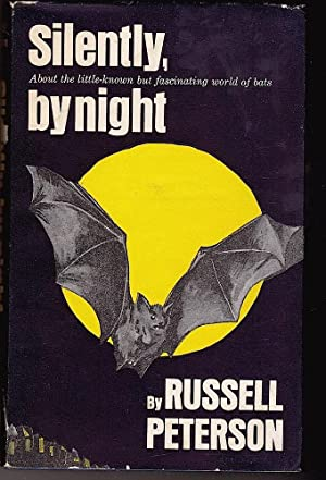 SILENTLY, BY NIGHT. About the little-known but fascinating world of bats.