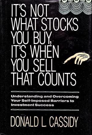IT'S NOT WHAT STOCKS YOU BUY, IT'S WHEN YOU SELL THAT COUNTS.