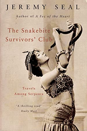 SNAKEBITE SURVIVORS' CLUB (The). Travels Among Serpents.