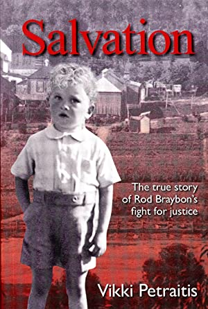 SALVATION. The True Story of Rod Braybon's Fight for Justice.