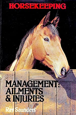 HORSEKEEPING, Management: Ailments & Injuries.