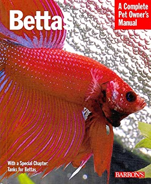 BETTAS. A Complete Pet Owner's Manual.
