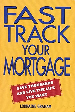 FAST TRACK YOUR MORTGAGE. Save Thousands & Live the Life You Want.