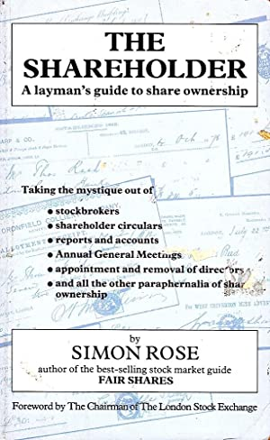 SHAREHOLDER (The). A Layman's Guide to Share Ownership.
