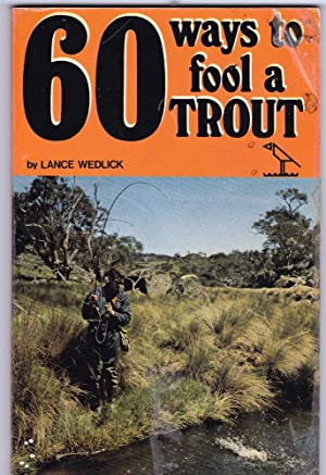 60 WAYS TO FOOL A TROUT (Revised: Wedlick, Lance.