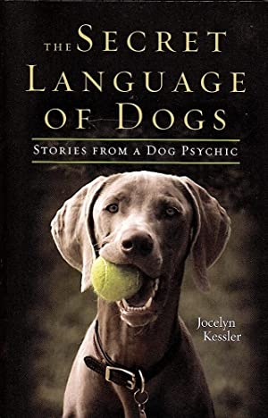 SECRET LANGUAGE OF DOGS. Stories From a Dog Pyschic.
