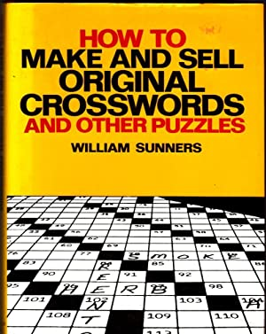 HOW TO MAKE AND SELL ORIGINAL CROSSWORDS AND OTHER PUZZLES.