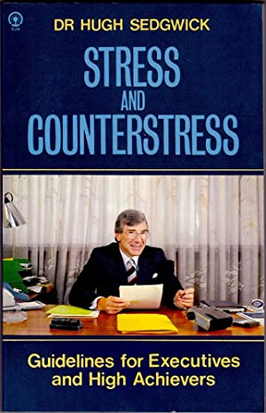 STRESS AND COUNTERSTRESS. Guidelines for Executives and High Achievers.