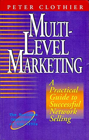 MULTI-LEVEL MARKETING. A Practical Guide to Successful Network Selling.