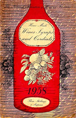 HOME MADE WINES SYRUPS AND CORDIALS.: F.W. Beech (editor).