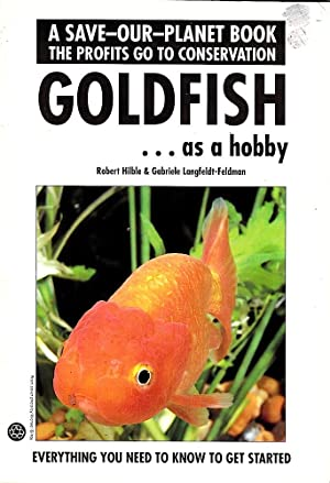 GOLDFISH AS A HOBBY. Everything You Need to Know to Get Started.