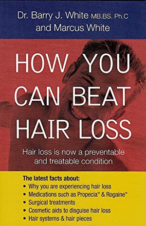 HOW YOU CAN BEAT HAIR LOSS.: Dr Barry J.