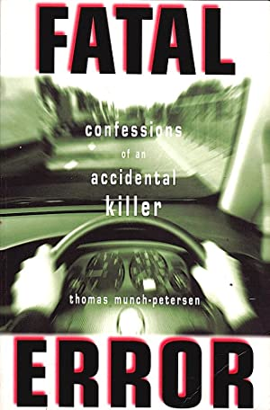 FATAL ERROR. Confessions of an Accidental Killer.