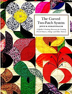CURVED TWO-PATCH SYSTEM. A Quilter's Exciting Discovery: Joyce M. Schlotzhauer.