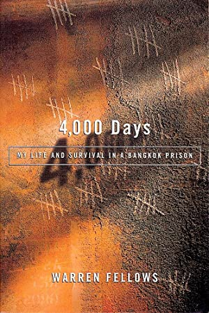 4,000 DAYS. MY LIFE AND SURVIVAL IN BANGKOK PRISON.