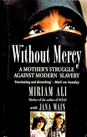 WITHOUT MERCY. A Mother's Struggle Against Modern Slavery.