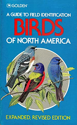 BIRDS OF NORTH AMERICA - Golden Guide to Field Identification.