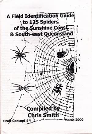 A FIELD IDENTIFICATION GUIDE TO 125 SPIDERS OF THE SUNSHINE COAST (Qld).