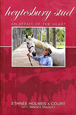 HEYTESBURY STUD - AN AFFAIR OF THE HEART.