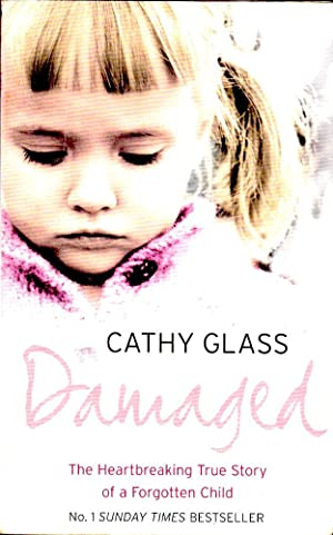 DAMAGED. The Heartbreaking True Story of a Forgotten Child.