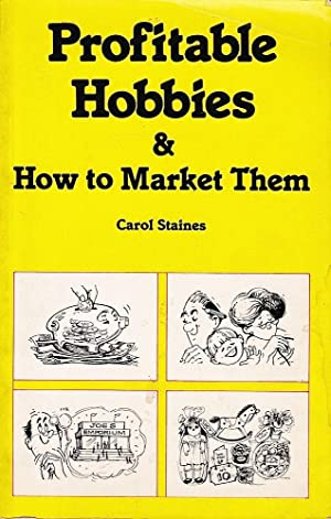 PROFITABLE HOBBIES AND HOW TO MARKET THEM.