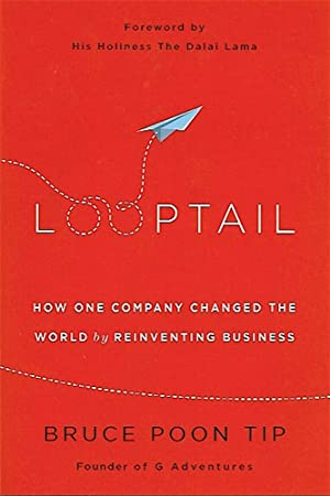 LOOPTAIL. How One Company Changed the World by Reinventing Business.